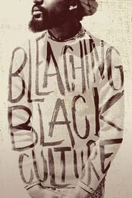 Streaming sources for Bleaching Black Culture