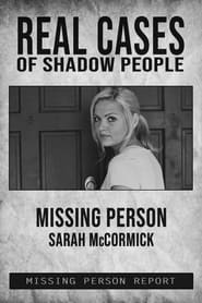 Streaming sources for Real Cases of Shadow People The Sarah McCormick Story