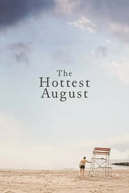 Streaming sources for The Hottest August
