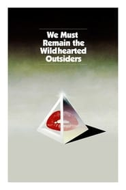 Streaming sources for We Must Remain the Wildhearted Outsiders