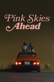 Streaming sources for Pink Skies Ahead