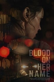 Streaming sources for Blood on Her Name