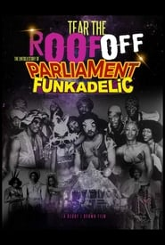 Streaming sources for Tear the Roof Off The Untold Story of Parliament Funkadelic