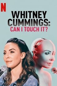 Streaming sources for Whitney Cummings Can I Touch It