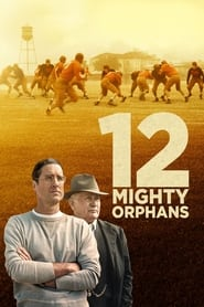 Streaming sources for 12 Mighty Orphans