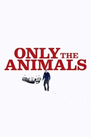 Streaming sources for Only the Animals