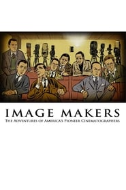 Streaming sources for Image Makers The Adventures of Americas Pioneer Cinematographers