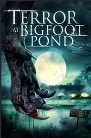 Streaming sources for Terror at Bigfoot Pond