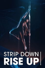 Streaming sources for Strip Down Rise Up