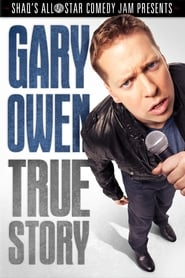 Streaming sources for Gary Owen True Story