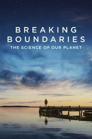 Streaming sources for Breaking Boundaries The Science of Our Planet