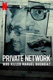 Streaming sources for Private Network Who Killed Manuel Buenda