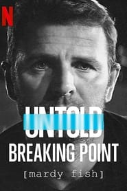 Streaming sources for Untold Breaking Point