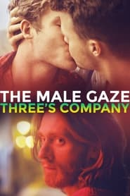 Streaming sources for The Male Gaze Threes Company