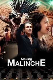 Making Malinche A Documentary by Nacho Cano Poster