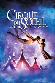 Streaming sources for Cirque du Soleil Worlds Away