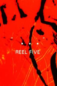 Reel Five
