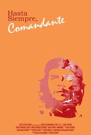 Hasta Siempre Comandante Poster