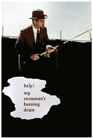 Help My Snowmans Burning Down Poster