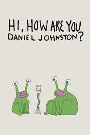 Hi How Are You Daniel Johnston