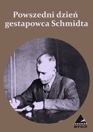 Streaming sources for Powszedni dzien gestapowca Schmidta