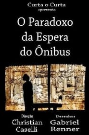 Streaming sources for O Paradoxo da Espera do nibus