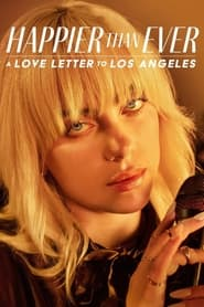 Happier Than Ever A Love Letter to Los Angeles Poster
