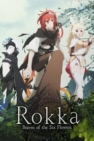 Streaming sources for Rokka Braves of the Six Flowers