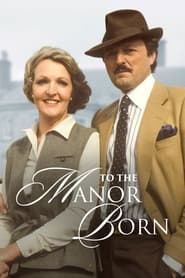Streaming sources for To the Manor Born