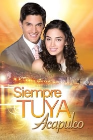 Streaming sources for Siempre Tuya Acapulco