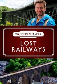Streaming sources for Walking Britains Lost Railways