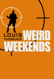 Streaming sources for Louis Therouxs Weird Weekends