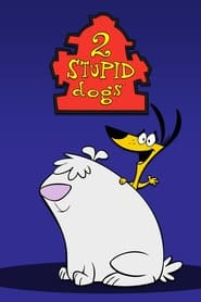 2 Stupid Dogs Poster