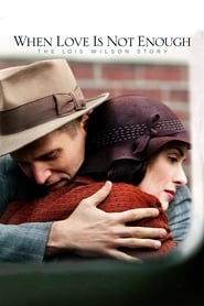 Streaming sources for When Love Is Not Enough The Lois Wilson Story