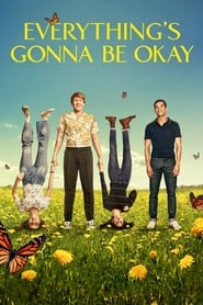 Everythings Gonna Be Okay Poster