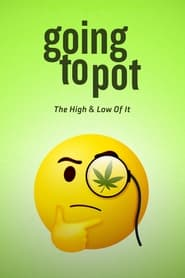 Streaming sources for Going to Pot The Highs and Lows of It