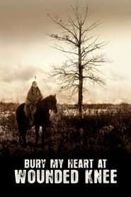 Streaming sources for Bury My Heart at Wounded Knee