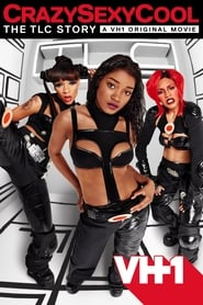 Streaming sources for Crazy Sexy Cool The TLC Story