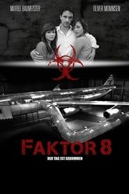 Faktor 8  Der Tag ist gekommen Poster