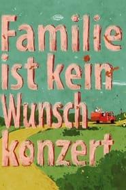 Familie ist kein Wunschkonzert Poster
