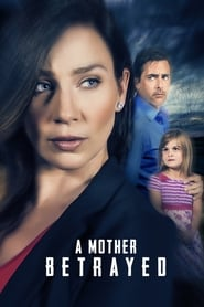 Streaming sources for A Mother Betrayed