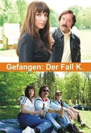 Streaming sources for Gefangen Der Fall K