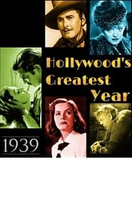 1939 Hollywoods Greatest Year