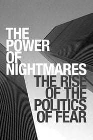 Streaming sources for The Power of Nightmares The Rise of the Politics of Fear