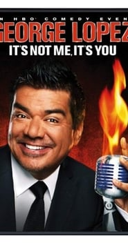 Streaming sources for George Lopez Its Not Me Its You