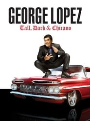 Streaming sources for George Lopez Tall Dark  Chicano