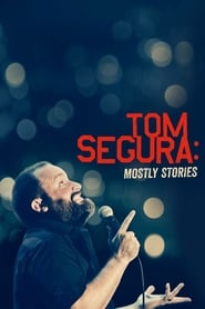 Streaming sources for Tom Segura Mostly Stories