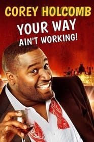 Corey Holcomb Your Way Aint Working Poster