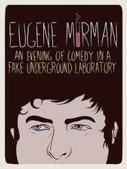 Eugene Mirman An Evening of Comedy in a Fake Underground Laboratory