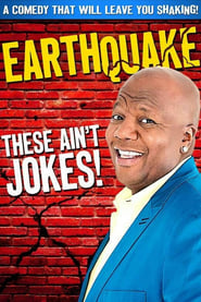 Earthquake These Aint Jokes